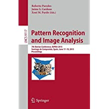 Pattern Recognition and Image Analysis: 7th Iberian Conference, IbPRIA 2015, Santiago de Compostela, Spain, June 17-19, 2015, Proceedings (Lecture Notes in Computer Science)