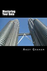 Mastering Your Data Paperback