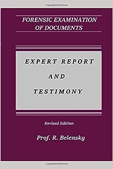 Forensic Examination Of Documents Expert Report And Testimony Belensky Radostin 9781097866830 Amazon Com Books