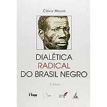 Dialetica Radical Do Brasil Negro