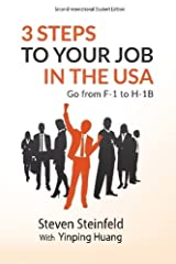 3 Steps to Your Job in the USA: Go From F-1 to H-1B (Expanded and Updated) by Steven Steinfeld (2015-03-14) Paperback