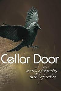 Cellar Door: Words of Beauty, Tales of Terror by James Ward NorKirkris, Tracy
