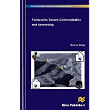 Femtocells: Secure Communication and Networking (River Publishers Series in Communications)
