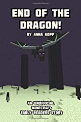 End of the Dragon!: An Unofficial Minecraft Story For Early Readers (Unofficial Minecraft Early Reader Stories) Paperback