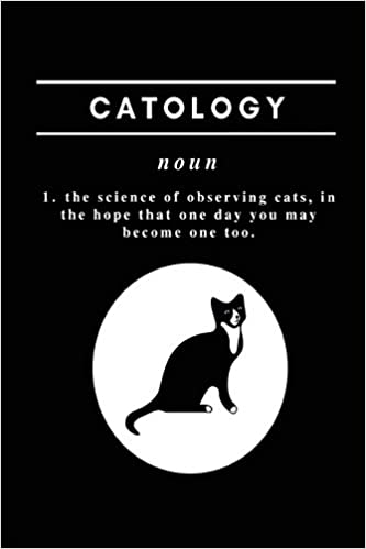 Catology Funny Cat Quote Note Book Journal For A Pet Owner Or Cat Person Wellnoted Happily 9781717997302 Amazon Com Books