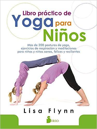 Libro Práctico De Yoga Para Niños Spanish Edition Flynn Lisa Fernández Treviño Julia 9788417399337 Books
