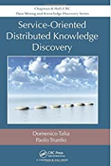 Service-Oriented Distributed Knowledge Discovery (Chapman & Hall/CRC Data Mining and Knowledge Discovery) Hardcover