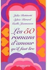 Les 50 romans d'amour qu'il faut lire Paperback