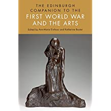The Edinburgh Companion to the First World War and the Arts