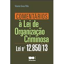 Comentários à Lei de Organização Criminosa : Lei n. 12.850/2013