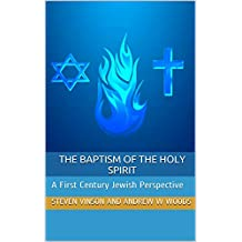 The Baptism of the Holy Spirit: A First Century Jewish Perspective