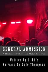 General Admission - A History of Christian Metal by a Fan Paperback