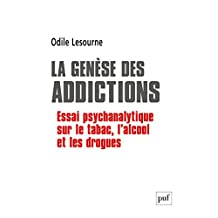 La genèse des addictions: Essai psychanalytique sur le tabac, l'alcool et les drogues (Hors collection) (French Edition)