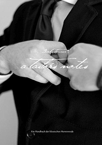A Tailor S Notes Ein Handbuch Der Klassischen Herrenmode Amazon De Tonner Charles Bucher