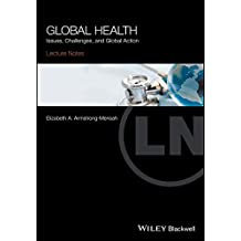 Global Health: Issues, Challenges, and Global Action (Lecture Notes)