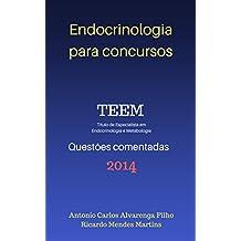 ENDOCRINOLOGIA PARA CONCURSOS - TEEM 2014: QUESTÕES COMENTADAS DA PROVA DE TÍTULO DE ESPECIALISTA EM ENDOCRINOLOGIA E METABOLOGIA - 2014