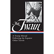 Mark Twain: A Tramp Abroad/ Following the Equator/ Other Travels