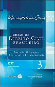 Curso de Direito Civil brasileiro : Teoria das obrigações : Contratuais e extracontratuais - 35ª edição de 2019