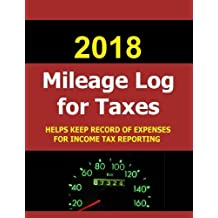 2018 Mileage Log for Taxes: The 2018 Mileage Log for Taxes was created to help vehicle owners track their auto fuel and expense for one full year. Good for monitoring personal or business fuel expense and reporting income tax fuel deduction.