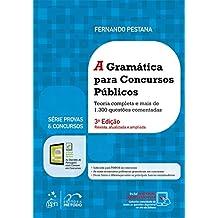 Série Provas & Concursos - A Gramática para Concursos Públicos: Teoria Completa e Mais de 1.300 Questões Comentadas