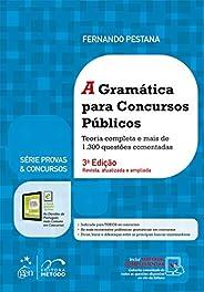 Série Provas & Concursos - A Gramática para Concursos Públicos: Teoria Completa e Mais de 1.300 Questões C