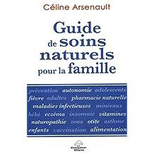 Guide de soins naturels pour la famille N.E. (French Edition)