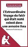 L'Extraordinaire Voyage du fakir qui était resté coincé dans une armoire Ikea de Romain Puértolas: Résumé complet et analyse détaillée de l'oeuvre (Fiche de lecture) par Thiange