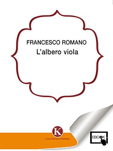 Lalbero viola (Italian Edition) by [Francesco Romano Marco]