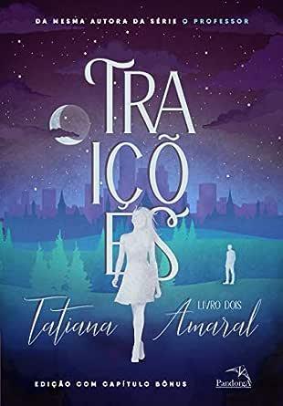 Traições: Livro 2 (Segredos) eBook: Amaral, Tatiana