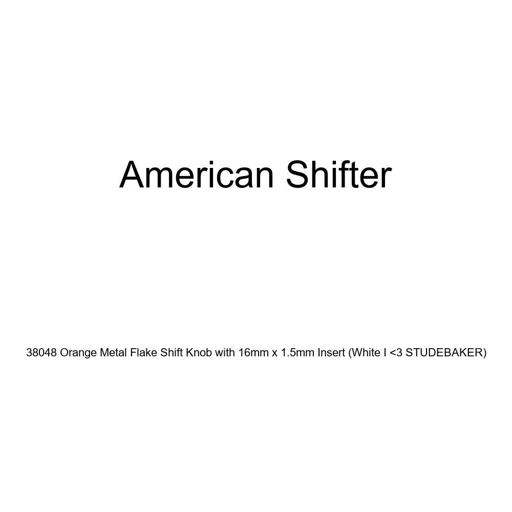 White I 3 Studebaker American Shifter 38048 Orange Metal Flake Shift Knob with 16mm x 1.5mm Insert
