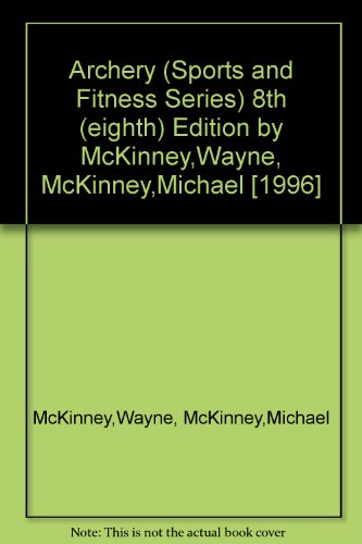 Archery (Sports and Fitness Series) by Brand: McGraw-Hill Humanities/Social Sciences/Languages