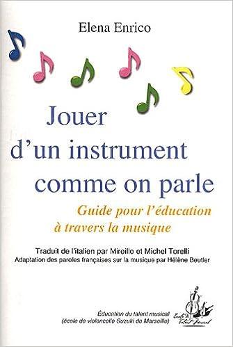 Livre Jouer d'un instrument comme on parle : Guide pour léducation à travers la musique pdf, epub