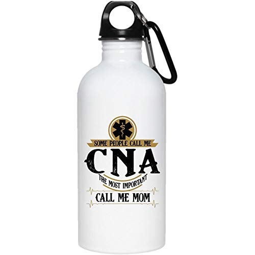 Some People Call Me CNA 20 oz Stainless Steel Bottle,The Most Important Call Me Mom Outdoor Sports Water Bottle (Stainless Steel Water Bottle - White)