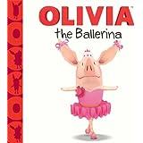 OLIVIA the Ballerina (Olivia TV Tie-in)