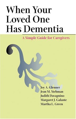When Your Loved One Has Dementia: A Simple Guide for Caregivers by Joy A. Glenner (2005-05-10)