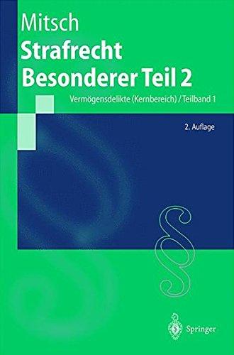 Strafrecht Besonderer Teil 2: Vermögensdelikte (Kernbereich) / Teilband 1 (Springer-Lehrbuch)