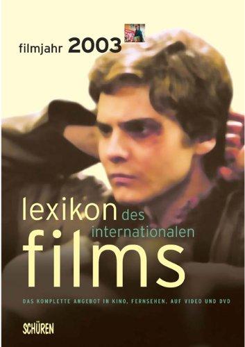 Lexikon des internationalen Films: Filmjahr 2003