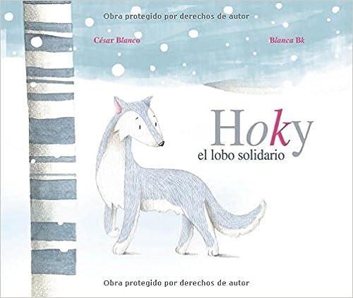 Descargar nuevos libros gratis en línea Hoky el lobo solidario 8415503245 PDF CHM ePub