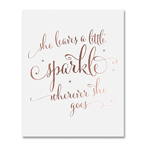 She Leaves a Little Sparkle Wherever She Goes Rose Gold Foil Nursery Decor Wall Art Calligraphy Girls Room Metallic Poster 8 inches x 10 inches A39 (She Leaves)