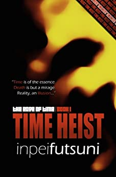 Time Heist (The Edge of Time, Book 1) by [Futsuni, Inpei]