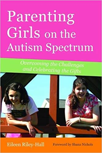 Must Read Autism Gift With No Return >> Parenting Girls On The Autism Spectrum Overcoming The Challenges