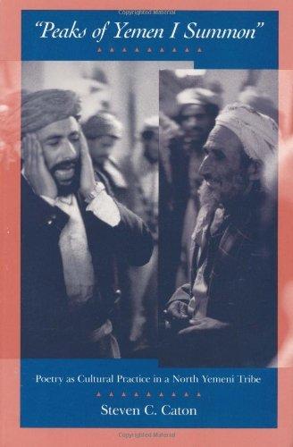 "Download ""Peaks of Yemen I Summon"": Poetry as Cultural Practice in a North Yemeni Tribe Pdf"