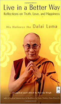 Live in a Better Way: Reflections on Truth, Love, and Happiness by Dalai Lama(April 2, 2002)