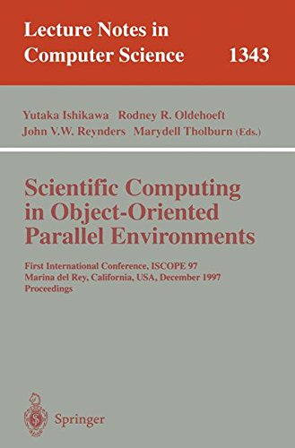 Scientific Computing in Object-Oriented Parallel Environments: First International Conference, ISCOPE '97, Marina del Re