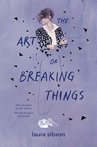 The Art of Breaking Things by [Sibson, Laura]