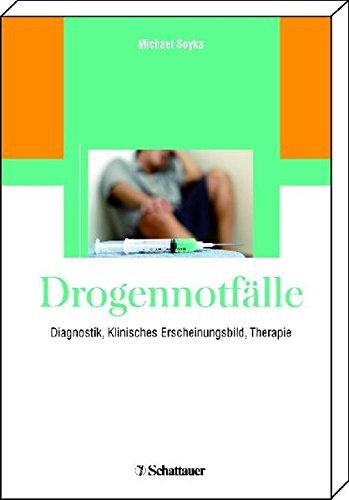 Drogennotfälle: Diagnostik, Klinisches Erscheinungsbild, Therapie