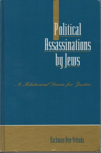 Political Assassinations by Jews: A Rhetorical Device for Justice (S U N Y Series in Deviance and Social Control)