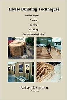 Mr Robert D. Gardner - House Building Techniques