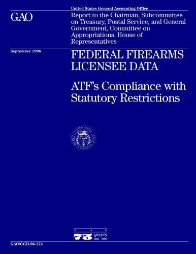 GGD-96-174 Federal Firearms Licensee Data: ATF