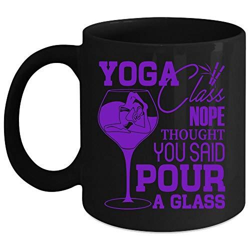 Christmas Mug, Yoga Class Nope Thought You Said Pour A Glass Coffee Mug, Sport Coffee Cup (Coffee Mug 15 Oz - Black) -